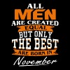 All men the best are born in November - Men's Premium T-Shirt