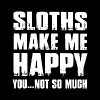 Sloths Make Me Happy you not so much - Men's Premium T-Shirt