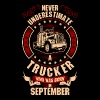 Never Underestimate A Trucker Who Was Born In - Men's Premium T-Shirt