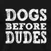 Dogs Before Dudes - Men's Premium T-Shirt