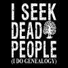 I Seek Dead People (I Do Genealogy) - Men's Premium T-Shirt