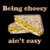 Being Cheesy Ain't Easy - Men's Premium T-Shirt