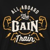All Aboard The Gain Train - Men's Premium T-Shirt