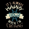 It's Always Happy Hour When I'm Cruising T Shirt - Men's Premium T-Shirt