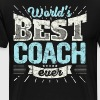 Worlds Best Coach Ever Coaching Funny Gift - Men's Premium T-Shirt