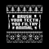 Brush Your Teeth You Filthy Animal t-shirts - Men's Premium T-Shirt