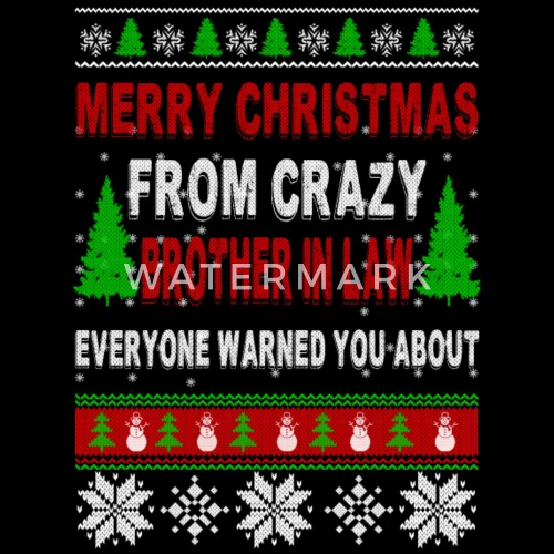 merry christmas from crazy brother in law by spreadshirt