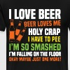 i love beer beer loves me holy crap i have to pee - Men's Premium T-Shirt