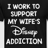 i work to support my wife's disney addiction tee - Men's Premium T-Shirt
