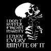 I don t suffer from insanity i enjoy every minute - Men's Premium T-Shirt