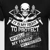It Is My Right To Protect My Family T Shirt - Men's Premium T-Shirt