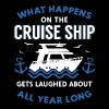What happens on the cruise ship gets laughed about - Men's Premium T-Shirt