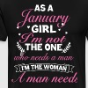 As a january girl i'm not the one who needs a man - Men's Premium T-Shirt