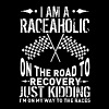 I m A Raceaholic On The Road To Recovery Just kidd - Men's Premium T-Shirt