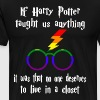 if harry potter taught us anything it was that no - Men's Premium T-Shirt