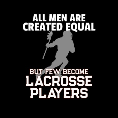 Lacrosse Players All Men Created Equal - Men's Premium T-Shirt