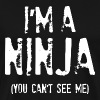 I'm a Ninja (You can't see me) - Men's Premium T-Shirt