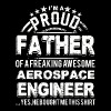 Engineer - I'm A Proud Father Of Awesome Aerospa - Men's Premium T-Shirt