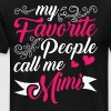 My Favorite People Call Me Mimi T Shirt - Men's Premium T-Shirt