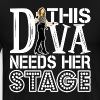 This Diva Needs Her Stage - Men's Premium T-Shirt
