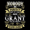 Nobody is perfect but if you are grant you're pret - Men's Premium T-Shirt