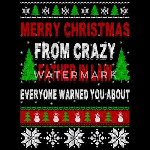 merry christmas from crazy father in law by spreadshirt - What To Get Father In Law For Christmas