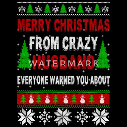 merry christmas from crazy husband by spreadshirt - Merry Christmas Husband