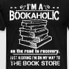 IM A BOOKAHOLIC ON THE ROAD TO RECOVERY JUST KIDDI - Men's Premium T-Shirt