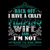 Back Off I Have A Filipino Wife T Shirt - Men's Premium T-Shirt