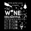Oh the weather outside is frightful the wine is so - Men's Premium T-Shirt