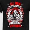 All Men Created Equal, Only Best Born In September - Men's Premium T-Shirt