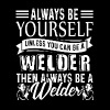 Welder Shirt - Always Be A Welder Tee Shirt - Men's Premium T-Shirt