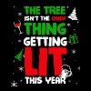 The Tree Isnt The Only Thing Getting Lit This Year - Men's Premium T-Shirt