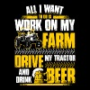 Farmer - All I want to do - Farmer - Men's Premium T-Shirt