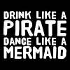 Mermaid - Drink Like A Pirate Dance Like A Merma - Men's Premium T-Shirt
