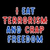 Freedom - I Eat Terrorism and Crap Freedom - Men's Premium T-Shirt