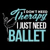 Ballet - I Don't Need Therapy, I Just Need Balle - Men's Premium T-Shirt