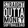 Softball - Softball Dad Straight Outta Money - Men's Premium T-Shirt