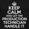 PRODUCTION TECHNICIAN - Keep calm and let the PR - Men's Premium T-Shirt