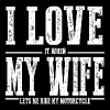 Motorcycle - I Love My Wife Funny Motorcycle - Men's Premium T-Shirt