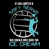 Volleyball - If You Wanted Soft Serve Volleyball - Men's Premium T-Shirt