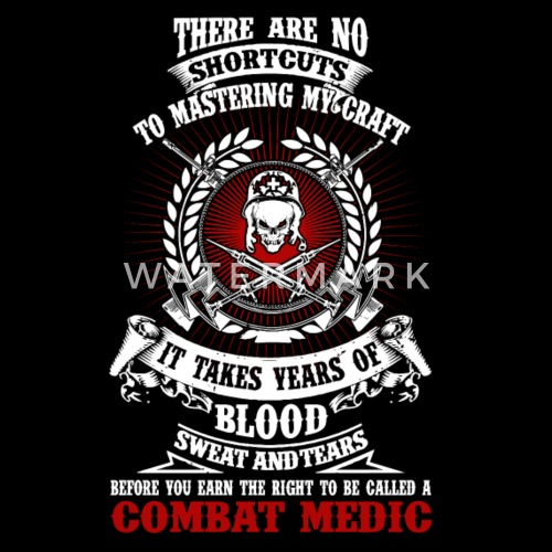 Combat Medic It Takes Years Of Blood Sweat Tea By Spreadshirt