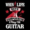 Guitar - When life gets complicated I play the g - Men's Premium T-Shirt