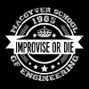 Macgyver school of engineering - Improvise or di - Men's Premium T-Shirt