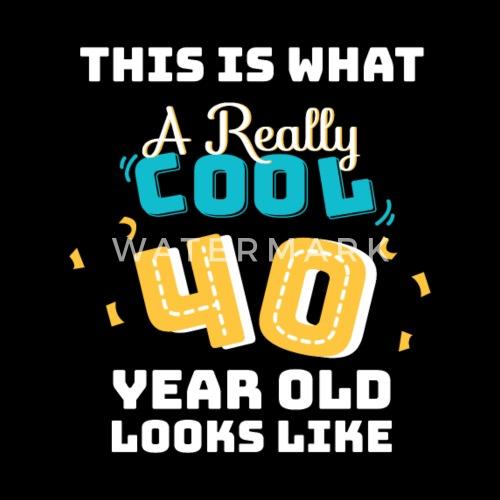 40 Birthday Tshirt Women Men Funny Present By Bestchoise Spreadshirt Ideas Year Old