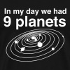 In my day we had 9 planets - Men's Premium T-Shirt