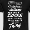 You can't buy happiness but you can buy books - Men's Premium T-Shirt