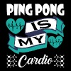 Ping Pong Is My Cardio - Men's Premium T-Shirt