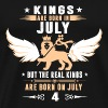 Real Kings Are Born On JULY 4 - Men's Premium T-Shirt
