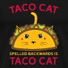 Taco Cat Spelled Backwards Is Taco Cat Shirt - Men's Premium T-Shirt